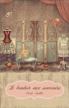 Le boudoir aux souvenirs -Cécile Guillot